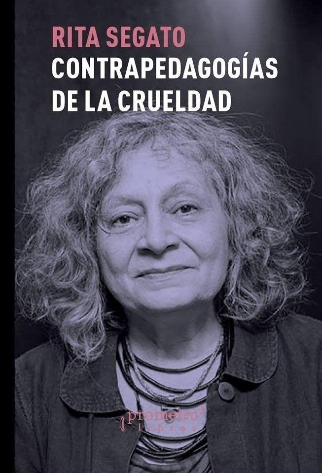 Tramas rita-segato-tapa Contrapedagogías de la crueldad  Revista Tramas